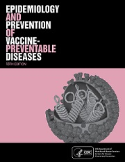 "Epidemiology and Prevention of Vaccine-Preventable Diseases, 13th Edition ""The Pink Book"""